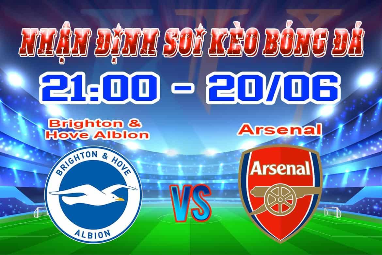 nhận định soi kèo cá cược bóng đá Brighton & Hove Albion vs - Arsenal hôm nay 20/6