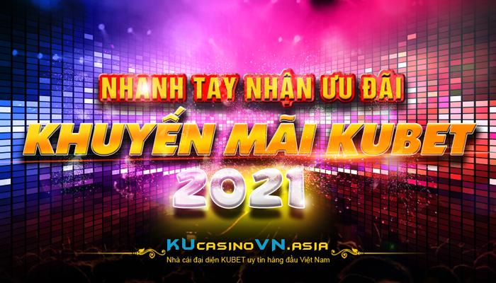 khuyến mãi kubet 2021