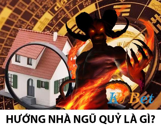 Hướng nhà Ngũ quỷ là gì?