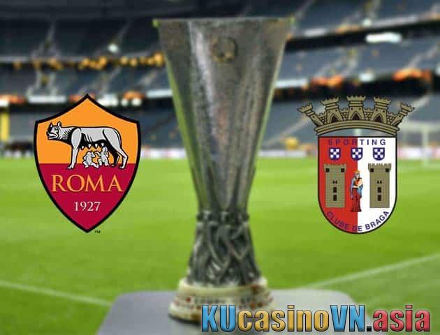 Tỉ lệ cược AS Roma vs Sporting Braga, ngày 26/02/2021 - Cúp C2 châu Âu