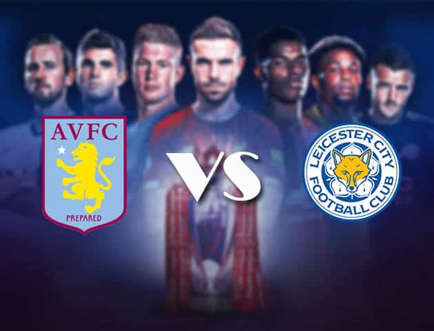 Aston Villa vs Leicester, ngày 21 tháng 2 năm 2021-Premier League