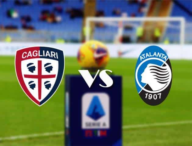 Cagliari vs Atalanta, ngày 14 tháng 2 năm 2021-Giải vô địch quốc gia Ý [Serie A]