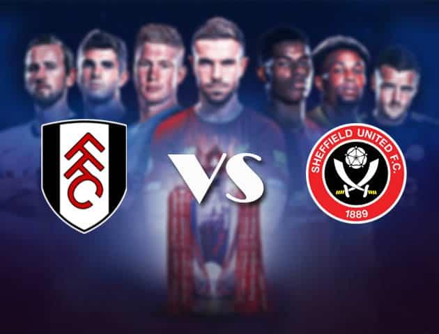 Fulham vs Sheffield Utd, ngày 21 tháng 2 năm 2021-Premier League