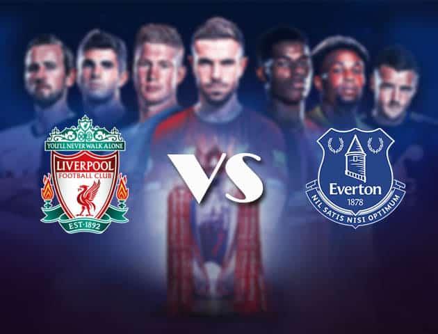 Tỷ lệ cược Liverpool vs Everton, ngày 21 tháng 2 năm 2021-Premier League