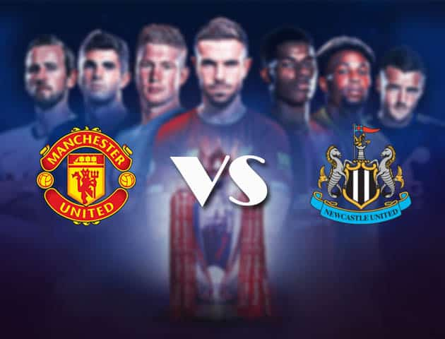 Manchester United vs Newcastle, ngày 22 tháng 2 năm 2021-Premier League