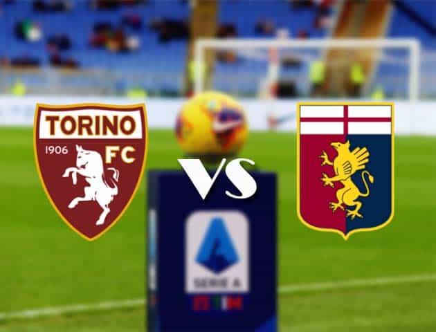 Torino vs Genoa, ngày 13 tháng 2 năm 2021-Giải VĐQG Ý [Serie A]