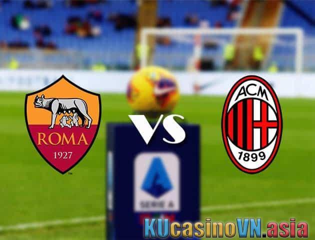 Kèo AS Roma vs AC Milan, 1/3/2021 - Bóng đá quốc gia Ý [Serie A]