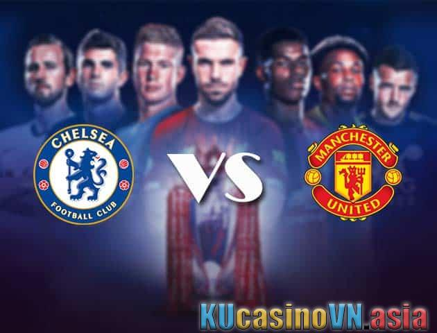Đặt cược Chelsea vs Man Utd, ngày 28 tháng 2 năm 2021 - Ngoại hạng Anh