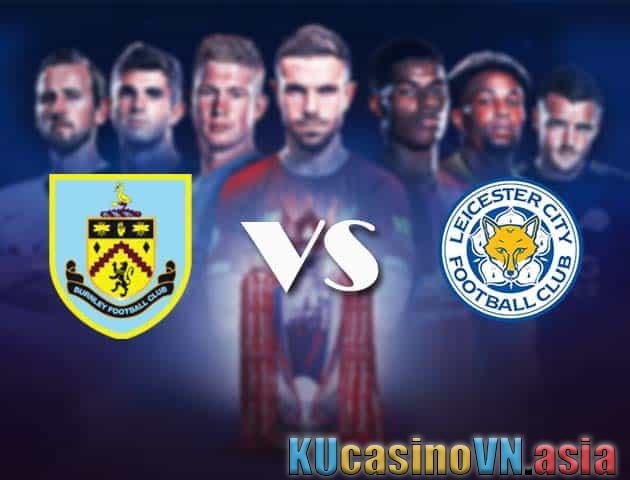 Soi kèo Burnley vs Leicester
