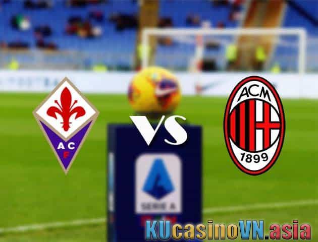 Fiorentina vs AC Milan, 22/3/2021 - Giải VĐQG Italia [Serie A]