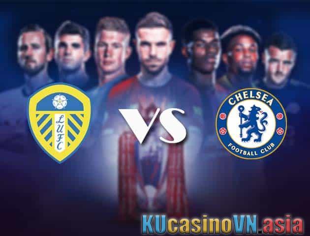 Kèo Leeds vs Chelsea, ngày 13/03/2021 - Ngoại hạng Anh