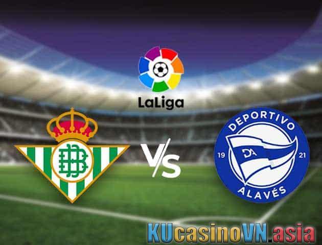 Real Betis vs Alaves, 3/9/2021 - Giải vô địch quốc gia Tây Ban Nha