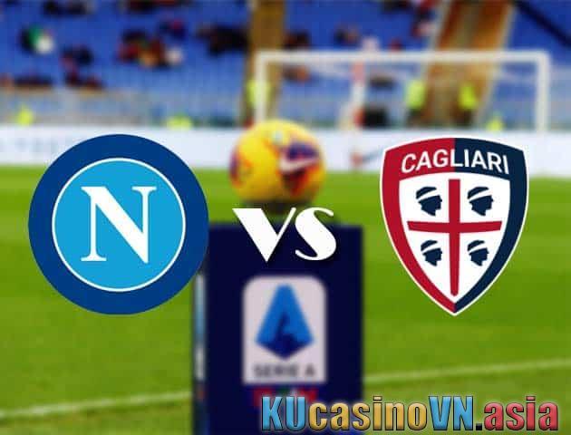 Nhận định trận bóng Napoli vs Cagliari, ngày 2 tháng 5 năm 2021 - Bóng đá quốc gia Ý [Serie A]