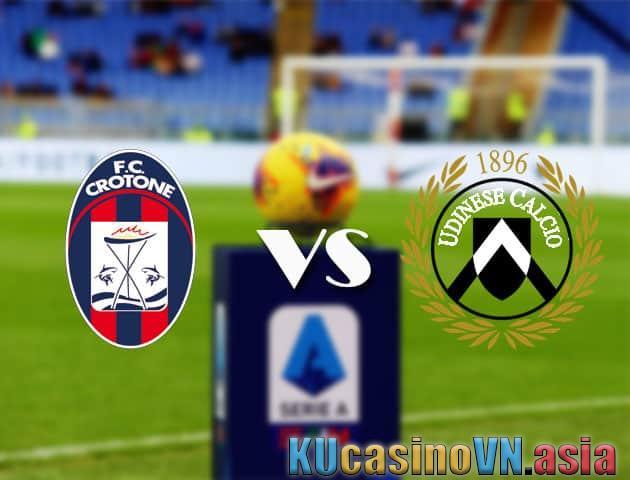Crotone vs Udinese, ngày 17 tháng 4 năm 2021 - Giải VĐQG Ý [Serie A]