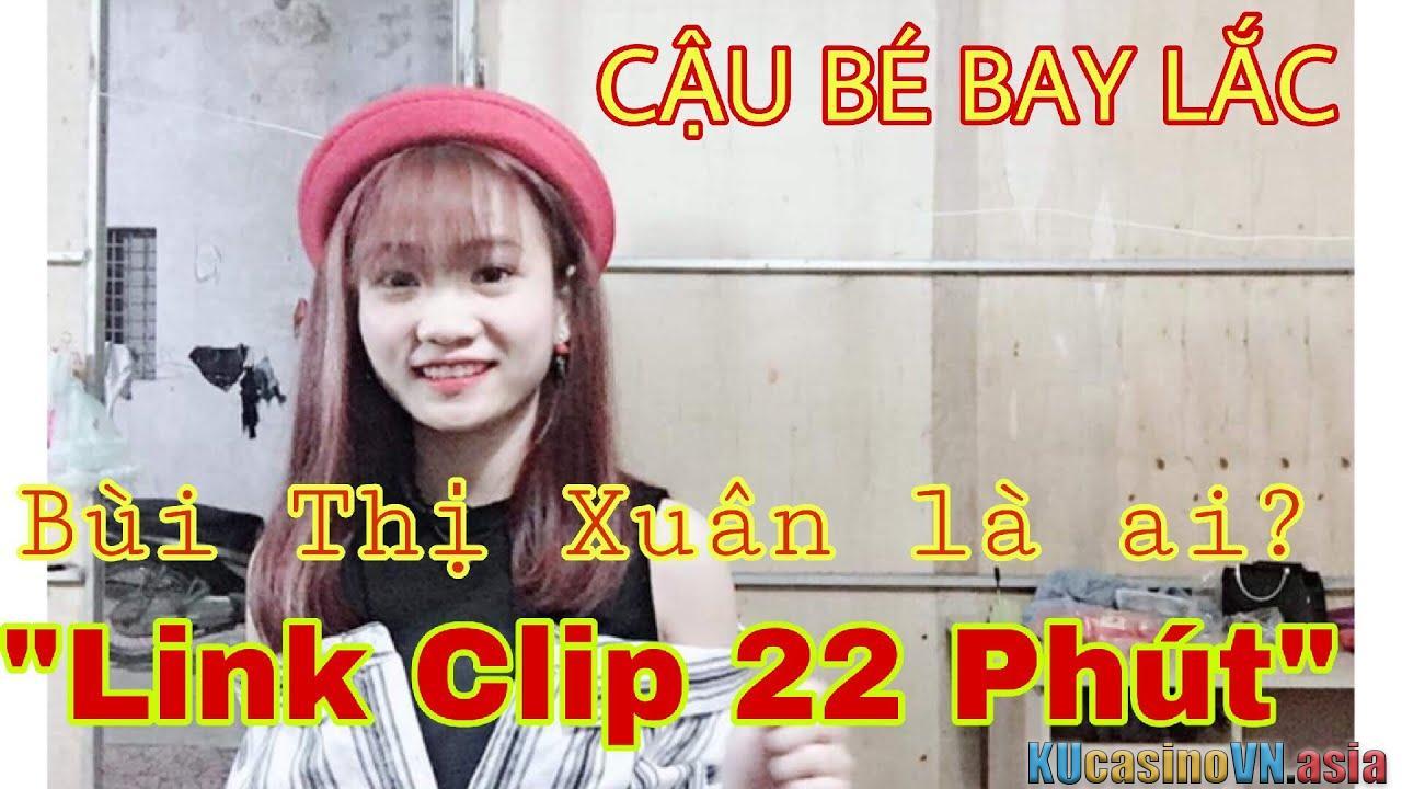 Clip Bùi Thị Xuân 2k2