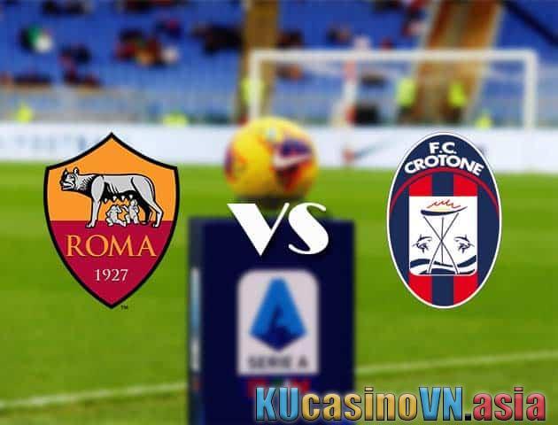 Kèo AS Roma vs Crotone, ngày 09/05/2021 - VĐQG Italia [Serie A]
