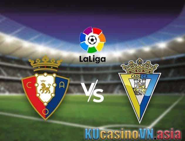 Osasuna vs Cadiz CF, 12/05/2021 - Giải vô địch quốc gia Tây Ban Nha