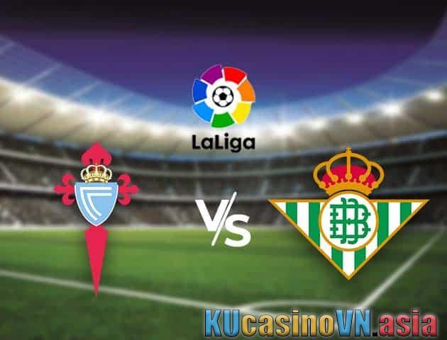 Kèo Celta Vigo vs Betis, 22/05/2021 - VĐQG Tây Ban Nha