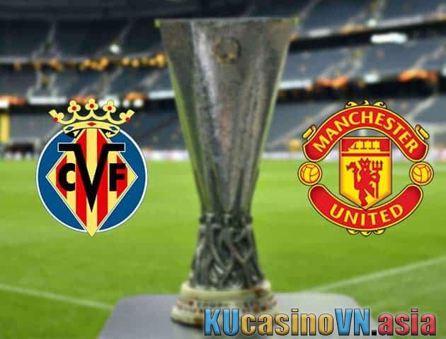 Villarreal vs Manchester United, ngày 27 tháng 5 năm 2021 - Europa League