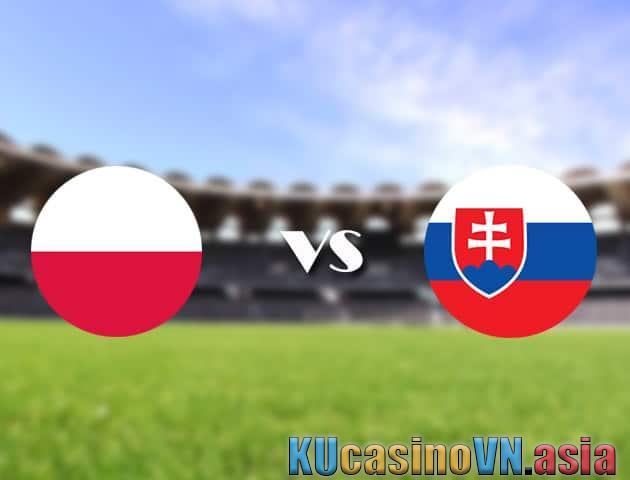 Ba Lan vs Slovakia, ngày 14 tháng 6 năm 2021 - Giải vô địch bóng đá châu Âu
