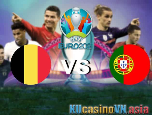 Bỉ vs Bồ Đào Nha, ngày 28 tháng 6 năm 2021 - Giải vô địch bóng đá châu Âu