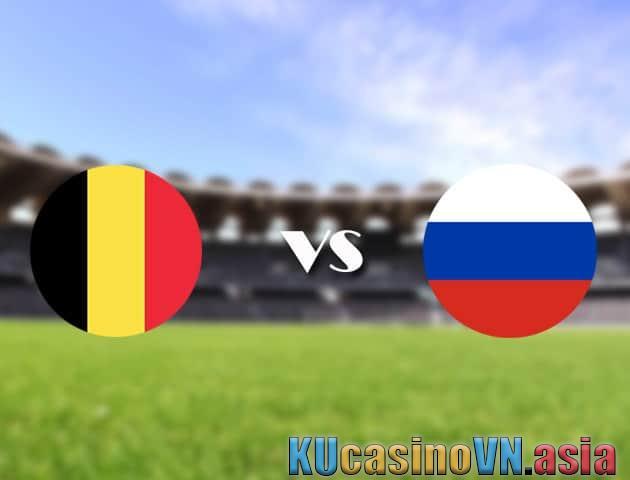 Cược Bỉ vs Nga, 13/06/2021 - Giải vô địch bóng đá Châu Âu