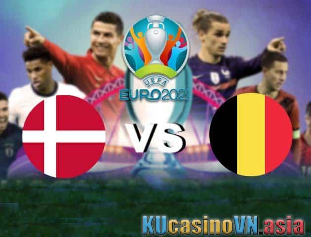 Đan Mạch vs Bỉ, ngày 17 tháng 6 năm 2021 - Giải vô địch bóng đá châu Âu
