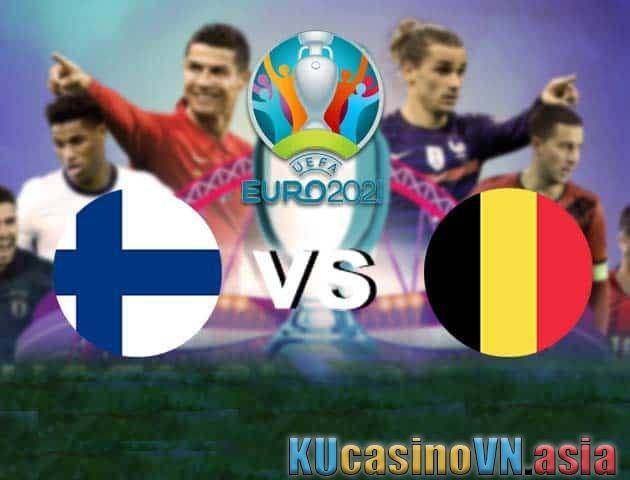 Phần Lan vs Bỉ, ngày 22 tháng 6 năm 2021 - Giải vô địch bóng đá châu Âu