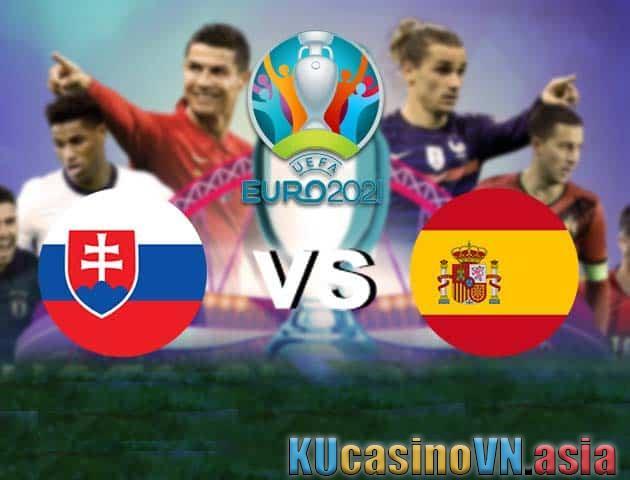 Slovakia vs Tây Ban Nha, ngày 23 tháng 6 năm 2021 - Giải vô địch bóng đá châu Âu