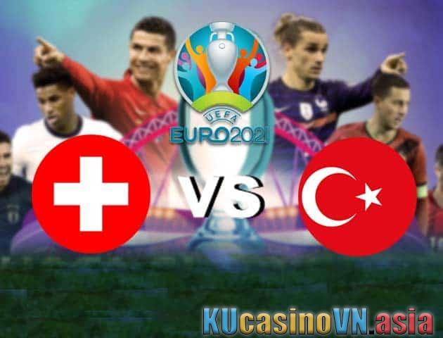 Thụy Sĩ vs Thổ Nhĩ Kỳ, 20/06/2021 - Giải vô địch bóng đá châu Âu