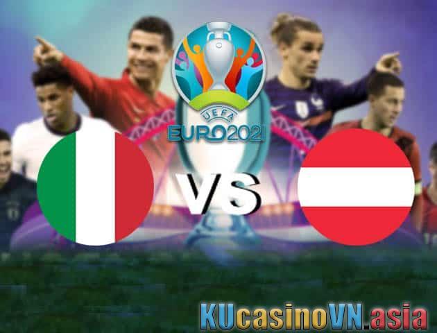 Ý vs Áo, ngày 27 tháng 6 năm 2021 - Giải vô địch bóng đá châu Âu
