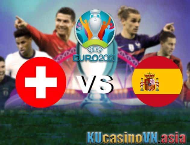 Thụy Sĩ vs Tây Ban Nha, 02/07/2021 - Giải vô địch bóng đá châu Âu