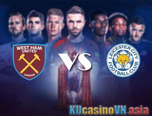 West Ham vs Leicester, ngày 24 tháng 8 năm 2021 - Giải Ngoại hạng Anh