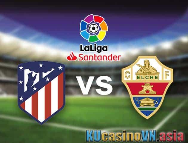Đặt cược vào Atl. Madrid vs Elche, 23/08/2021 - VĐQG Tây Ban Nha