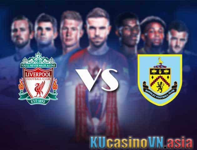 Trực tiếp soi kèo Liverpool vs Burnley, ngày 21 tháng 8 năm 2021 - Ngoại hạng Anh