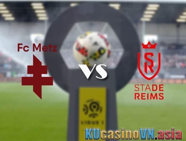 Tỷ lệ cược Metz vs Reims, 22/08/2021 - Giải VĐQG Pháp [Ligue 1]