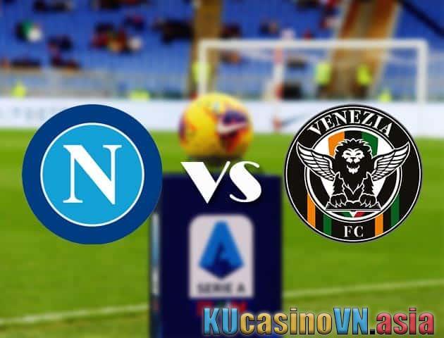 Napoli vs Venice, ngày 23 tháng 8 năm 2021 - Giải VĐQG Ý [Serie A]